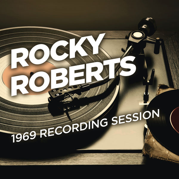 Rocky Roberts - 1969 Recording Session