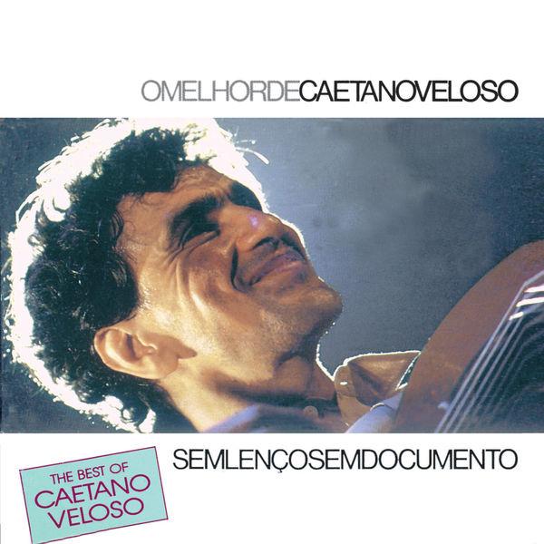 Caetano Veloso - The Best Of Caetano Veloso - Sem Lenço Sem Documento