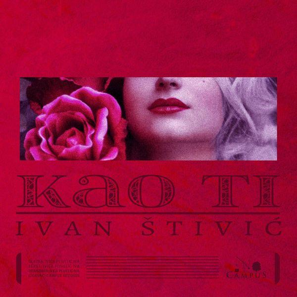 Ivan Štivić - Kao ti