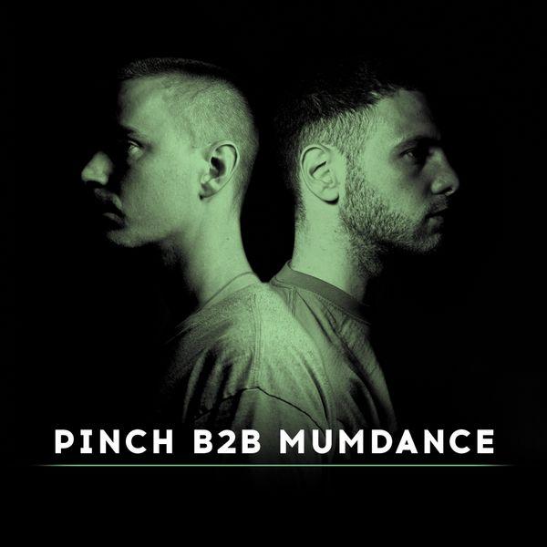 Pinch - Pinch B2B Mumdance