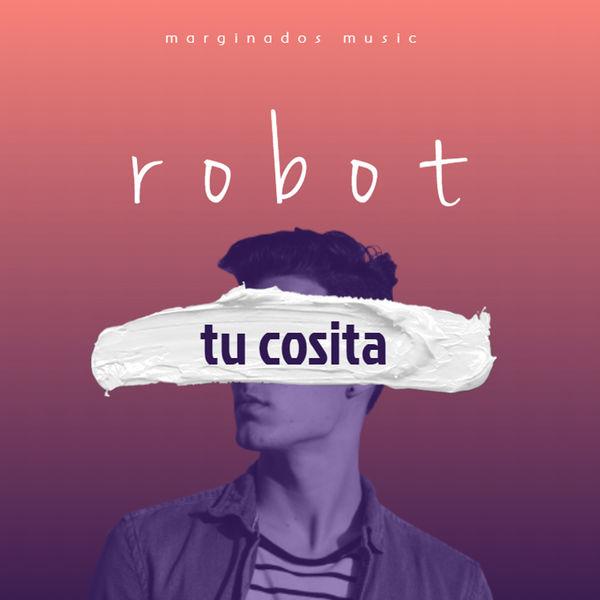 Robot - Tu Cosita