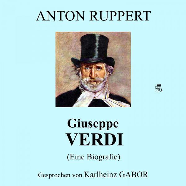 Giuseppe Verdi, Biografie - Giuseppe Verdi (Eine Biografie)