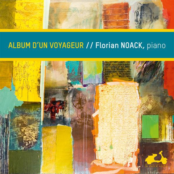 Florian Noack - Album d'un voyageur (Brahms, Grieg, Schubert, Janacek...)