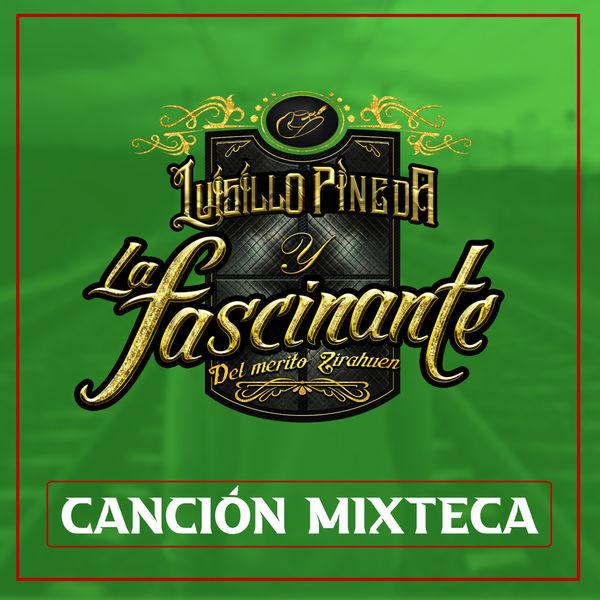 Luisillo Pineda y la Fascinante - Canción Mixteca