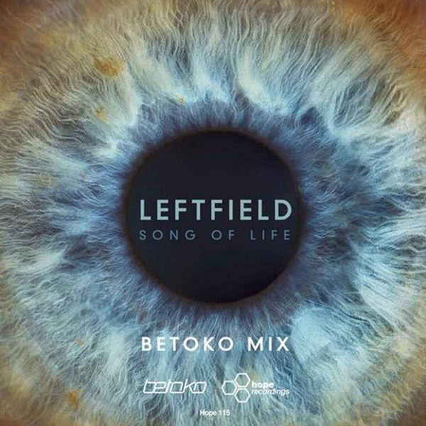 Leftfield Song of Life  (Betoko Remix)