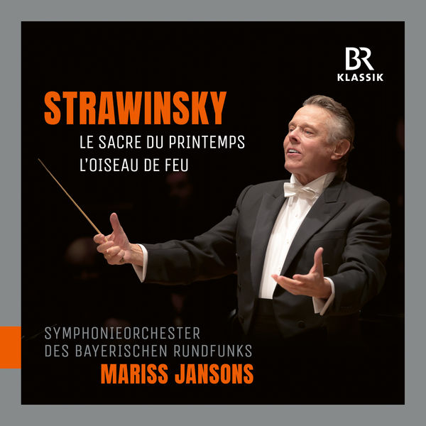 Mariss Jansons - Stravinsky : Le Sacre du printemps - The Firebird Suite