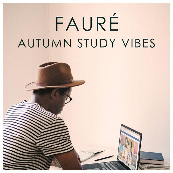 Gabriel Fauré - Fauré Autumn Study Vibes