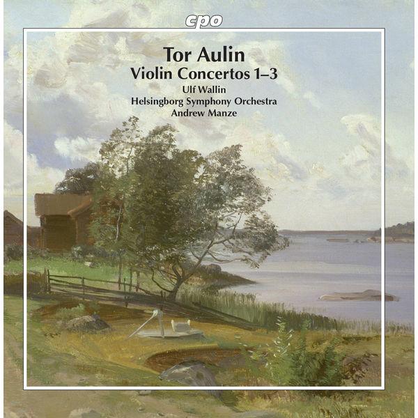 Ulf Wallin - Aulin: Violin Concertos Nos. 1-3