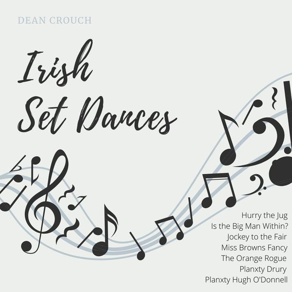Dean Crouch - Irish Set Dances: Jigs, Vol. 2