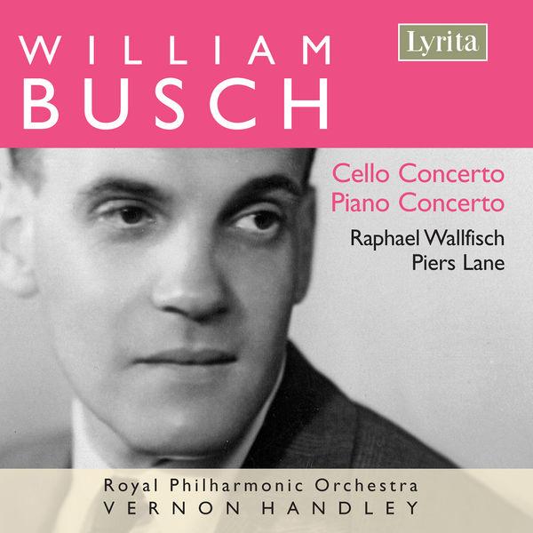 Raphael Wallfisch - Busch: Cello Concerto & Piano Concerto