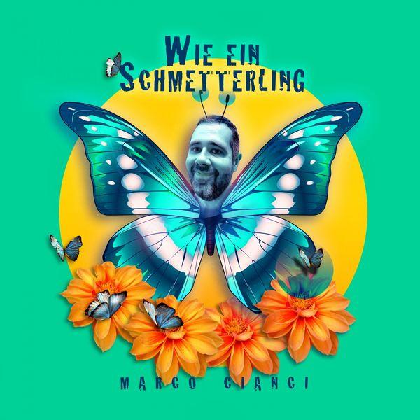 Marco Cianci - Wie ein Schmetterling