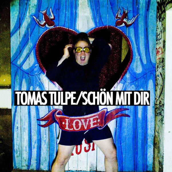 Tomas Tulpe - Schön mit Dir