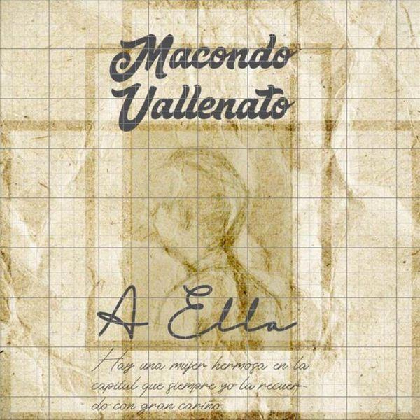 Macondo Vallenato - A Ella