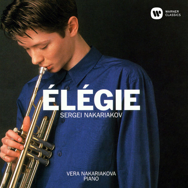Sergei Nakariakov - Élégie: Songs by Schumann, Schubert and Others, Arranged for Trumpet and Piano
