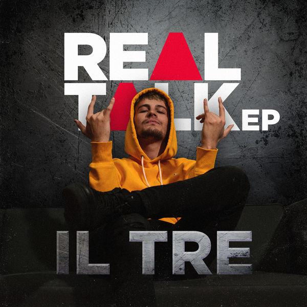 Il Tre - Real Talk