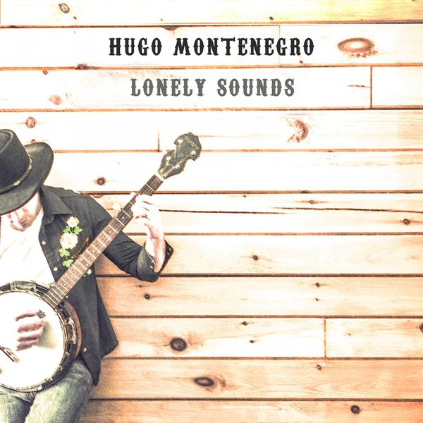 Hugo Montenegro - Lonely Sounds