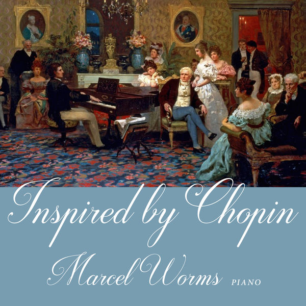 Marcel Worms - Inspired by Chopin