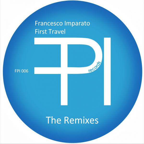 Francesco Imparato - First Travel -The Remixes