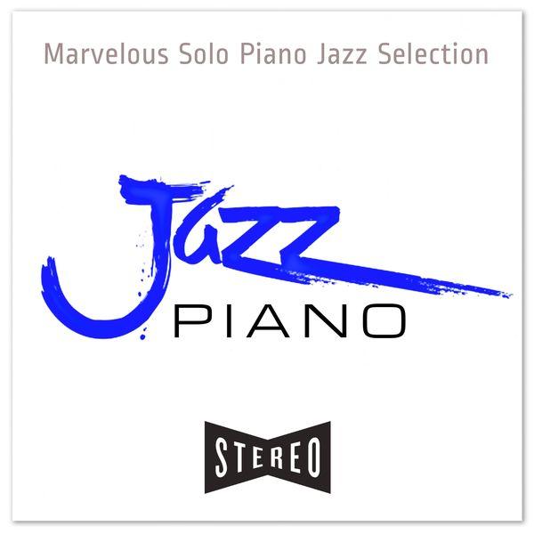 Marvelous Solo Piano Jazz Selection - Jazz Piano