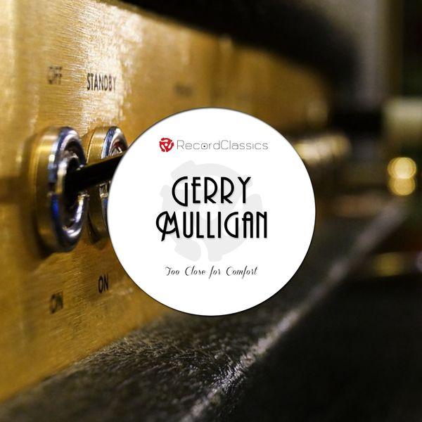 Gerry Mulligan - Too Close for Comfort