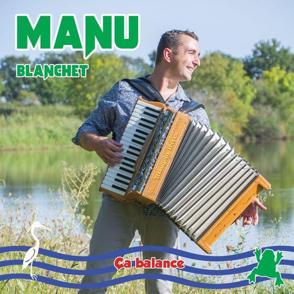 Manu Blanchet - Ca balance