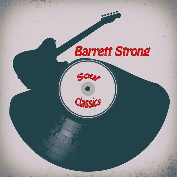 Barrett Strong - Soul Classics