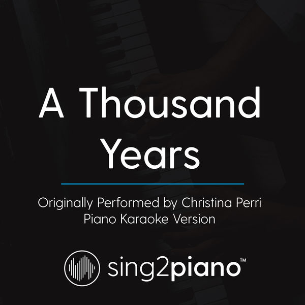 Sing2Piano - A Thousand Years (Originally Performed By Christina Perri)