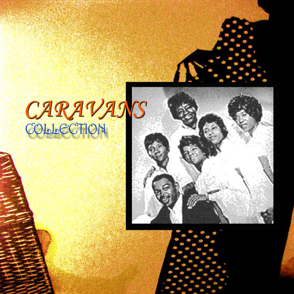 The Caravans - Best Of Collection
