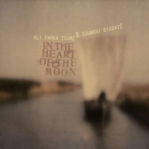 Ali Farka Touré - In the Heart of the Moon
