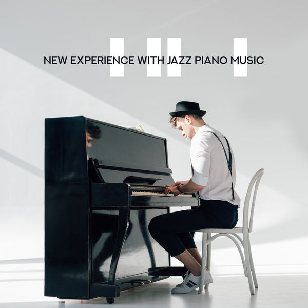 Album New Experience with Jazz Piano Music: Magical Piano