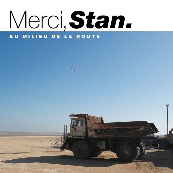Merci Stan - Au milieu de la route