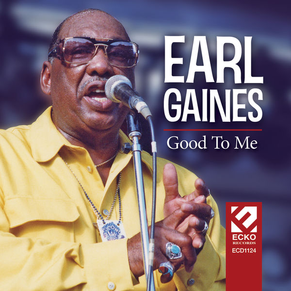 Earl Gaines - Good To Me