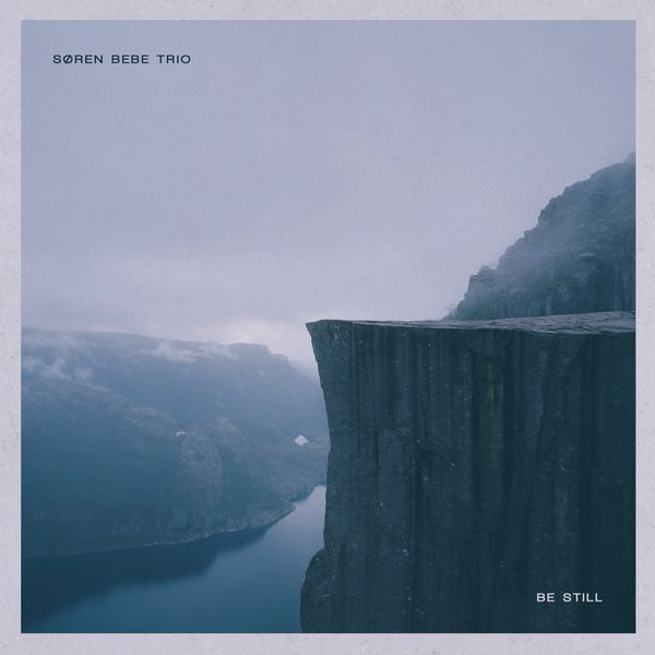Søren Bebe Trio - Be Still