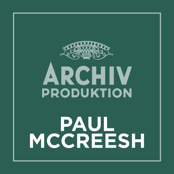 Paul McCreesh - Archiv Produktion - Paul McCreesh