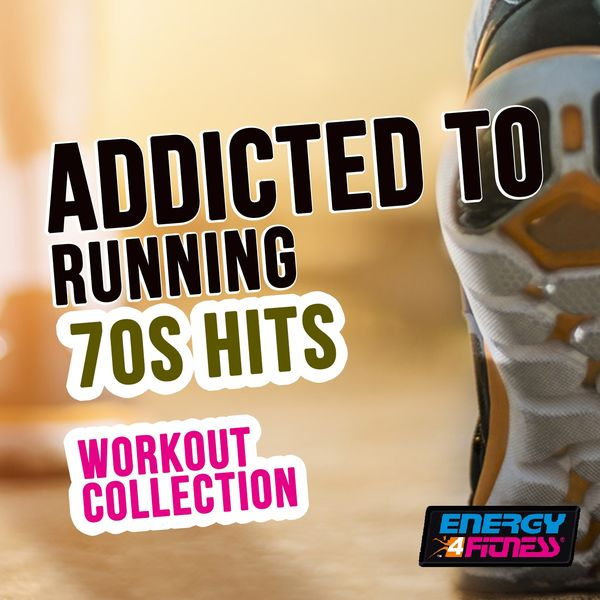 Various Artists - Addicted To Running 70s Hits Workout Collection
