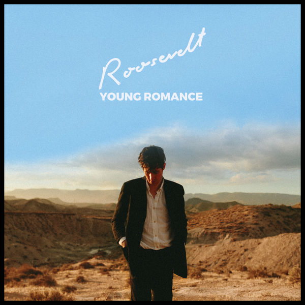 Roosevelt - Young Romance (Deluxe)