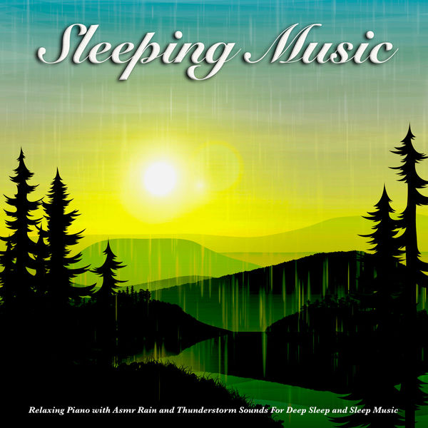 Album Sleeping Music: Relaxing Piano with Asmr Rain and