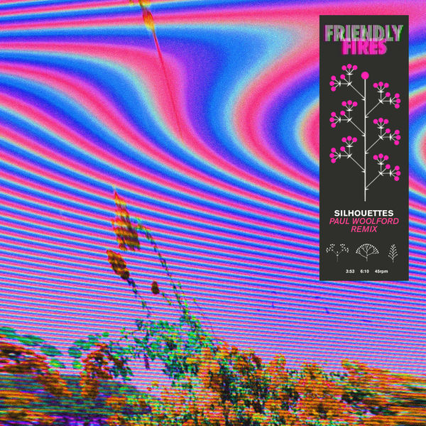 Friendly Fires - Silhouettes
