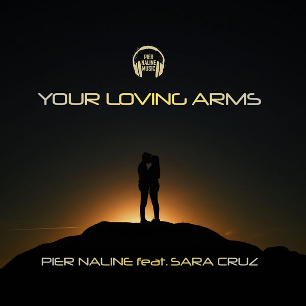 Pier Naline - Your Loving Arms (feat. Sara Cruz)