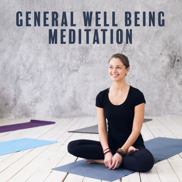 Wellbeing Zone, Meditation Music Masters, Ministry of Relaxation Music - General Well Being Meditation