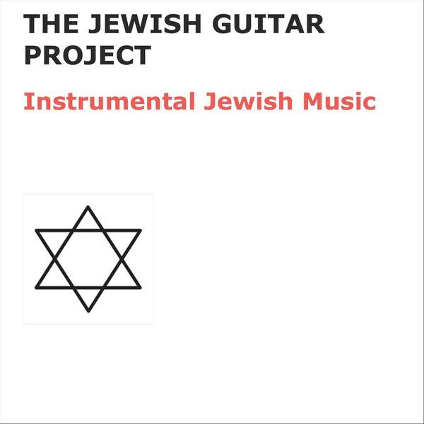 The Jewish Guitar Project - Instrumental Jewish Music