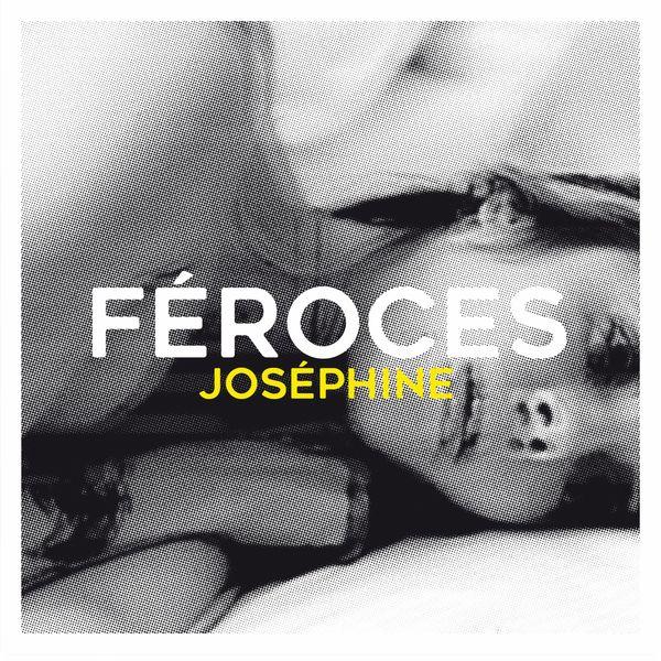 Féroces - Joséphine