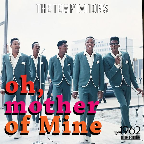The Temptations Oh, Mother of Mine