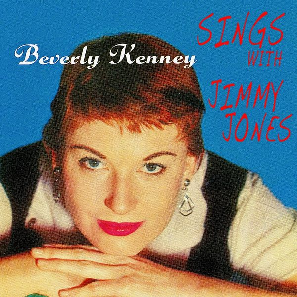 """Beverly Kenney - Sings With Jimmy Jones And """"The Basie-Ites"""""""