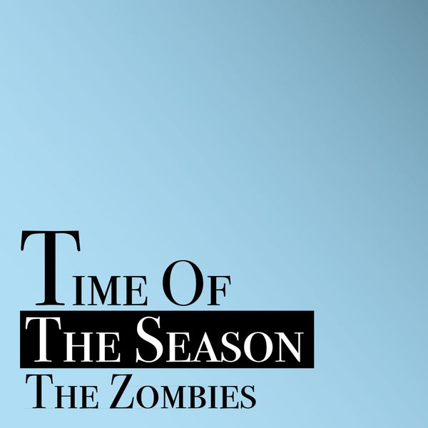 The Zombies|Time of the Season