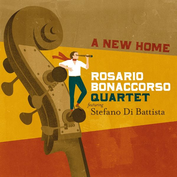 Rosario Bonaccorso Quartet - A New Home