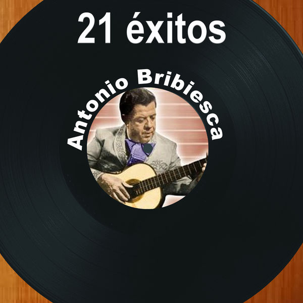 Antonio Bribiesca - 21 Éxitos