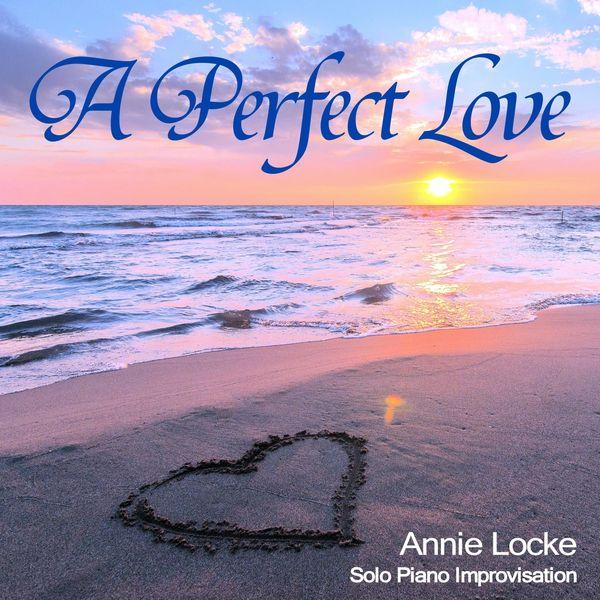 Annie Locke - A Perfect Love