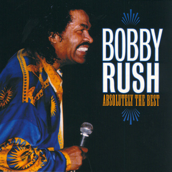 Bobby Rush - Absolutely The Best