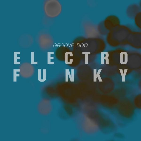 Groove Doo - Electro Funky